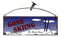 gone skiing sign